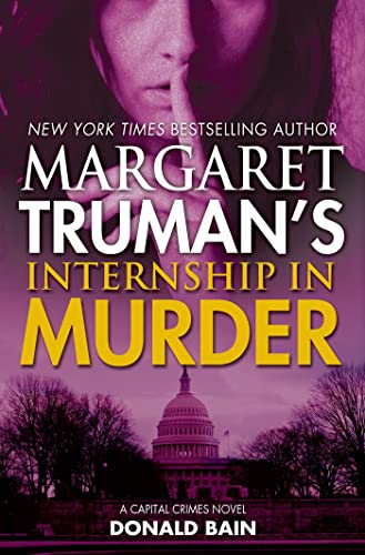 9780765335647: Margaret Truman's Internship in Murder: A Capital Crimes Novel