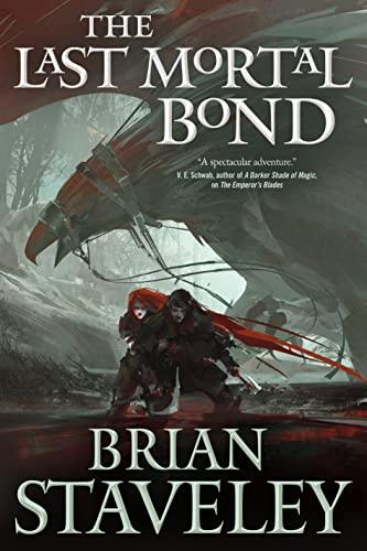 The Last Mortal Bond (Hardcover): Brian Staveley