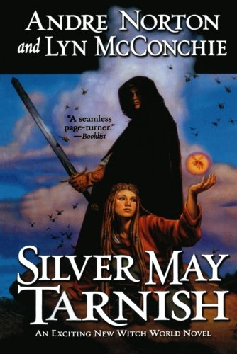 9780765337436: Silver May Tarnish (Witch World Chronicles)