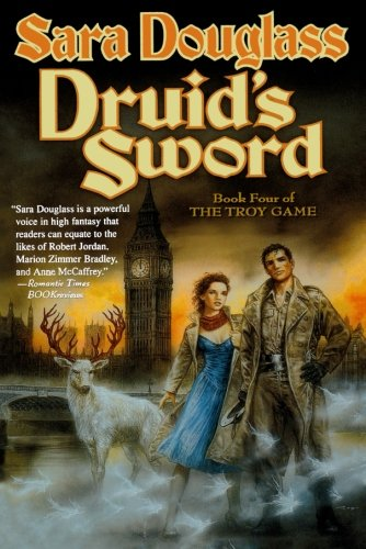 9780765337986: Druid's Sword: Book Four of The Troy Game
