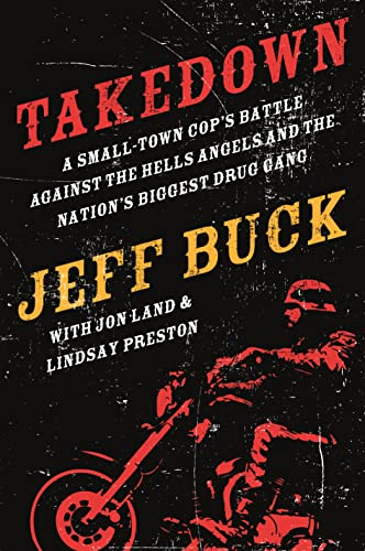 9780765338105: Takedown: A Small-Town Cop's Battle Against the Hells Angels and the Nation's Biggest Drug Gang