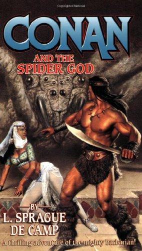 Conan and the Spider God: L. Sprague De Camp