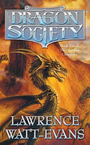 The Dragon Society (Obsidian Chronicles): Watt-Evans, Lawrence