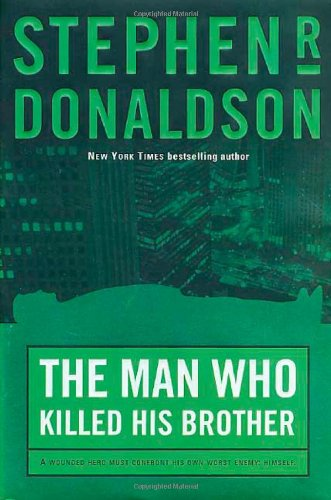 The Man Who Killed His Brother: Donaldson, Stephen R.