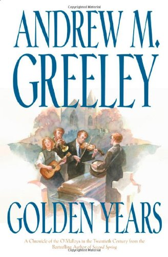 Golden Years (Family Saga): Greeley, Andrew M.