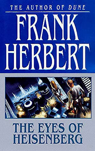 The Eyes of Heisenberg: Frank Herbert
