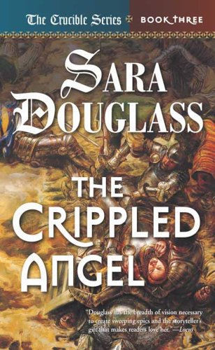 9780765342843: The Crippled Angel: Book Three of 'The Crucible'