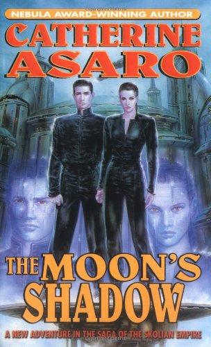 The Moon's Shadow (Saga of the Skolian Empire): Asaro, Catherine