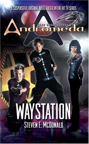 9780765344090: Gene Roddenberry's Andromeda: Waystation