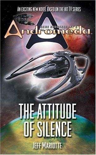 9780765344113: Gene Roddenberry's Andromeda: The Attitude of Silence