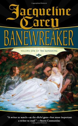 Banewreaker: Volume I of The Sundering: Carey, Jacqueline