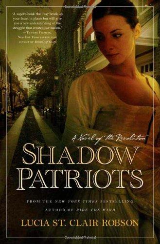 9780765344625: Shadow Patriots: A Novel of the Revolution