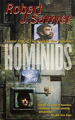 Hominids: Volume One of The Neanderthal Parallax: Sawyer, Robert J.