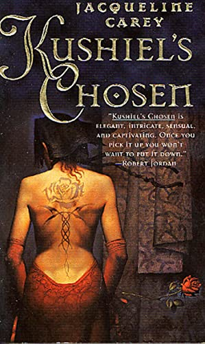 Kushiel's Chosen: A Novel (Kushiel's Legacy): Jacqueline Carey