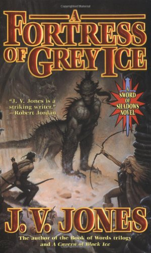 9780765345493: A Fortress of Grey Ice: Book Two of Sword of Shadows (Sword of Shadows Series)