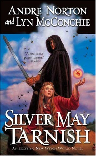 Silver May Tarnish (Witch World Chronicles)