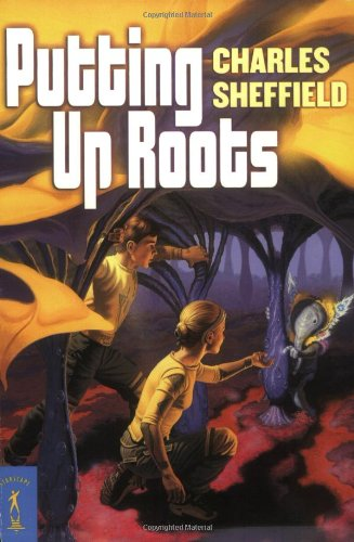 Putting Up Roots: A Jupiter Novel (Starscape): Sheffield, Charles