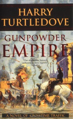 9780765346094: Gunpowder Empire (Crosstime Traffic)