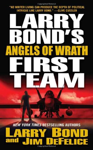9780765346391: Larry Bond's First Team: Angels of Wrath