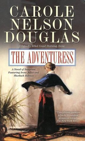 The Adventuress: An Irene Adler Novel: Douglas, Carole Nelson