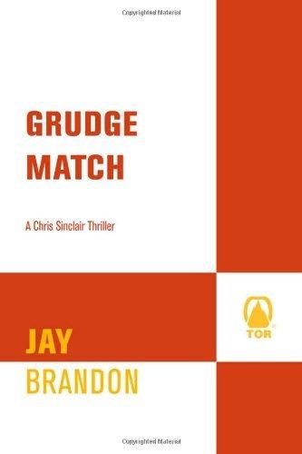 Grudge Match (Chris Sinclair Thriller): Brandon, Jay