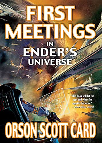 9780765347985: First Meetings in Ender's Universe (Other Tales from the Ender Universe)