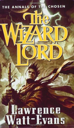 9780765349019: The Wizard Lord (The Annals of the Chosen, Book 1)
