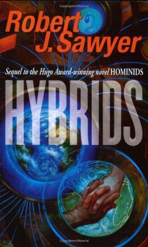 Hybrids (Neanderthal Parallax): Robert J. Sawyer