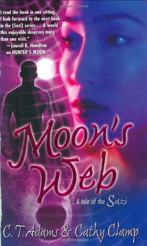 Moon's Web (Tales of the Sazi, Book: C. T. Adams,