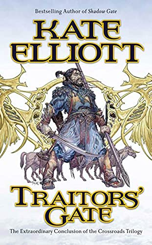 9780765349323: Traitors' Gate: The Extraordinary Conclusion to the Crossroads Trilogy