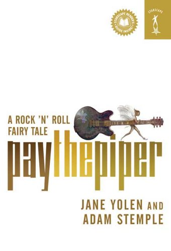 9780765350411: Pay the Piper: A Rock 'n' Roll Fairy Tale