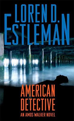 American Detective: An Amos Walker Novel (Amos: Estleman, Loren D.