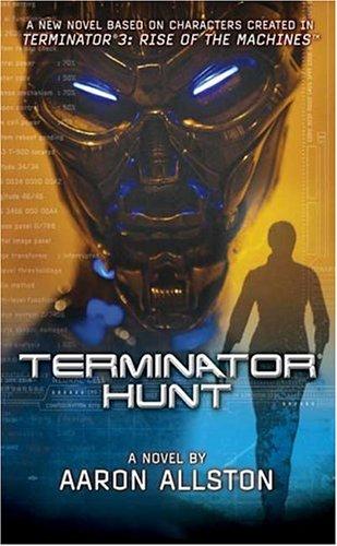 9780765350930: Terminator 3: Terminator Hunt