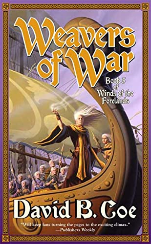 9780765351067: Weavers of War: Book Five of Winds of the Forelands