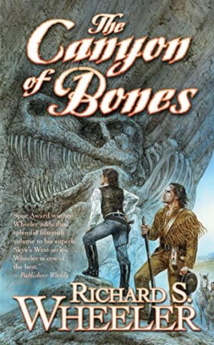 The Canyon of Bones (A Barnaby Skye: Wheeler, Richard S.