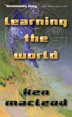 9780765351777: Learning the World: a Scientific Romance
