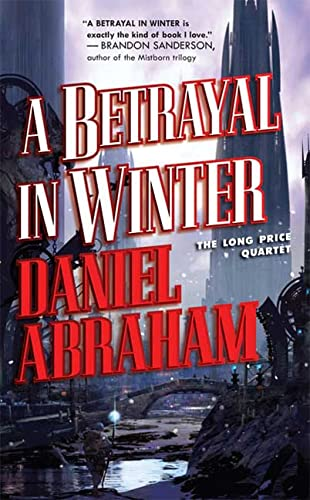 9780765351883: A Betrayal in Winter (The Long Price Quartet)