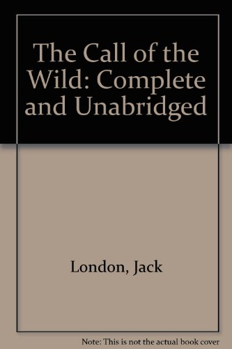 9780765351951: The Call of the Wild: Complete and Unabridged