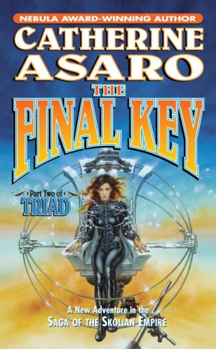 The Final Key: Part Two of Triad: Asaro, Catherine