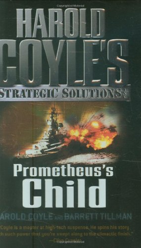 9780765352361: Prometheus's Child (Harold Coyle's Strategic Solutions, Inc.)