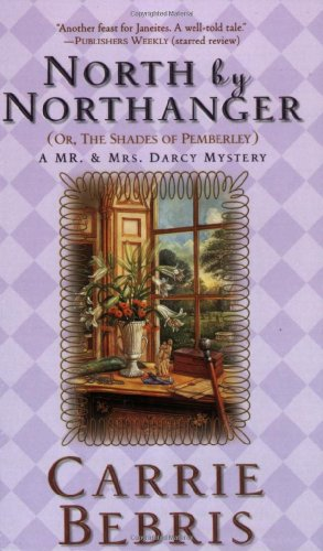 9780765352743: North By Northanger, or The Shades of Pemberley: A Mr. & Mrs. Darcy Mystery (Mr. & Mrs. Darcy Mysteries)