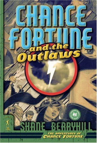 9780765353542: Chance Fortune and the Outlaws (The Adventures of Chance Fortune)