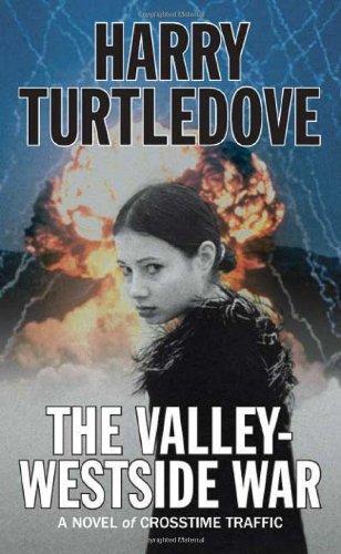 9780765353801: The Valley-Westside War (Crosstime Traffic)