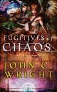 Fugitives of Chaos (The Chronicles of Chaos): Wright, John C.