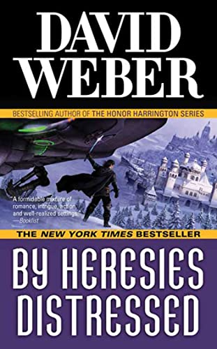 9780765353993: By Heresies Distressed: A Novel in the Safehold Series (#3)