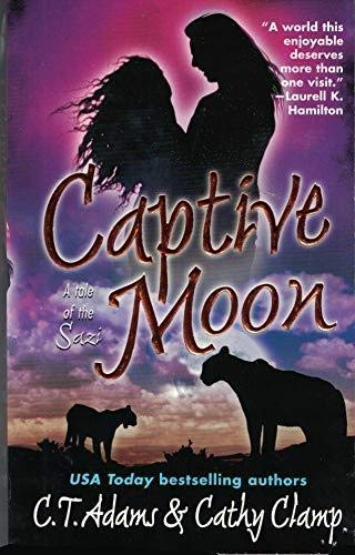 Captive Moon (Tales of the Sazi, Book: C. T. Adams,
