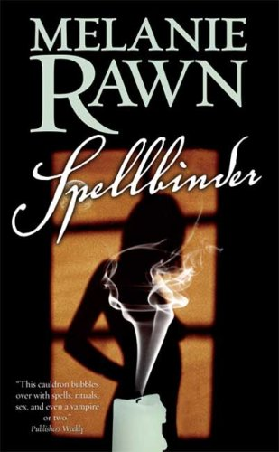 Spellbinder: A Love Story With Magical Interruptions (0765354365) by Melanie Rawn