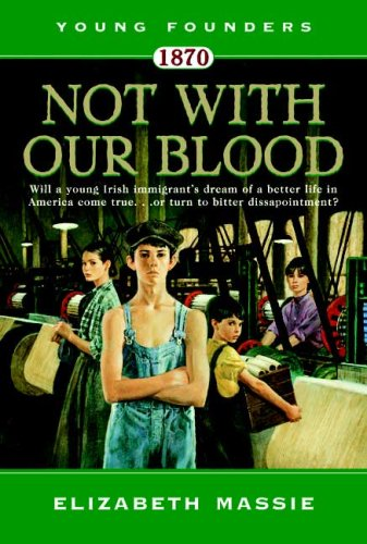 9780765356055: 1870: Not With Our Blood: A Novel of the Irish in America (Young Founders)