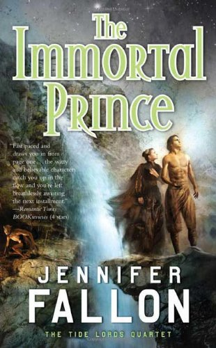 9780765356079: The Immortal Prince (The Tide Lords Quartet)