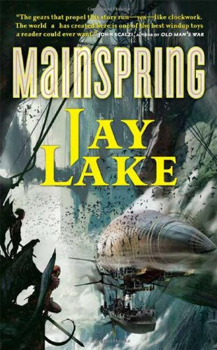 9780765356369: Mainspring (Clockwork Earth)